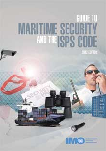 Guide to Maritime Security and the ISPS Code, 2012 Edition